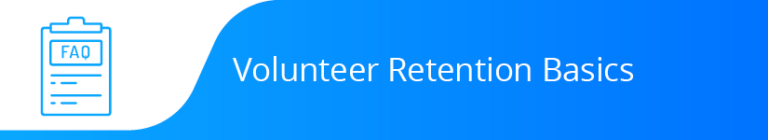 Learn everything you need to know about volunteer retention.